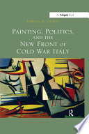 Painting  Politics  and the New Front of Cold War Italy