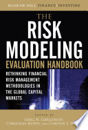 The Risk Modeling Evaluation Handbook Rethinking Financial Risk Management Methodologies In The Global Capital Markets book