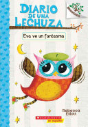 Eva Ve Un Fantasma  A Branches Book  Diario de Una Lechuza  2