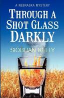Through a Shot Glass Darkly Book PDF