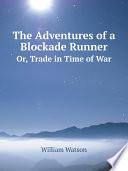 The Adventures of a Blockade Runner
