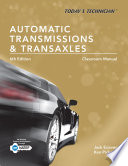 Today s Technician  Automatic Transmissions and Transaxles Classroom Manual and Shop Manual