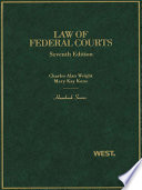 Wright and Kane s Law of Federal Courts  7th  Hornbook Series