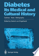 Diabetes Its Medical and Cultural History Of Scientific Inquiry Into This Affliction From Antiquity