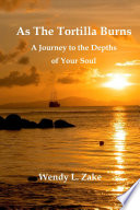As the Tortilla Burns   A Journey to the Depths of Your Soul Book PDF