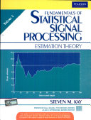 Fundamentals of Statistical Signal Processing  Volume 1  Estimation Theory