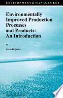 Environmentally Improved Production Processes and Products  An Introduction
