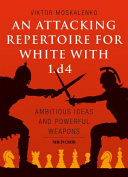 An Attacking Repertoire for White with 1. D4 Pdf/ePub eBook