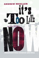 download ebook it's too late to die young now: misadventures in rock and roll pdf epub