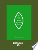 The Little Green Grammar Book  Large Print 16pt