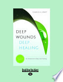 Deep Wounds Deep Healing  Large Print 16pt