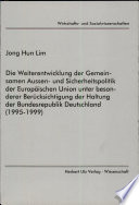 Die Weiterentwicklung der gemeinsamen Aussen- und Sicherheitspolitik der Europäischen Union unter besonderer Berücksichtigung der Haltung der Bundesrepublik Deutschland (1995-1999)