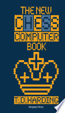 The New Chess Computer Book : the chess computer book that contains...