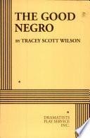 The Good Negro