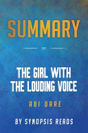 Book Summary of The Girl with the Louding Voice by Abi Dar
