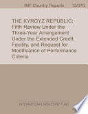 The Kyrgyz Republic  Fifth Review Under the Three Year Arrangement Under the Extended Credit Facility  and Request for Modification of Performance Criteria