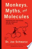 Monkeys  Myths and Molecules