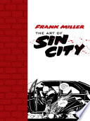 Frank Miller  The Art of Sin City