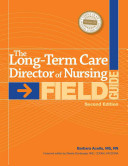 The Long Term Care Director of Nursing Field Guide  Second Edition