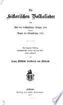 Die historischen volkslieder vom ende des dreissigjährigen krieges, 1648, bis zum beginn des siebenjährigen, 1756