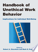 Handbook of Unethical Work Behavior  Implications for Individual Well Being