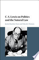 C  S  Lewis on Politics and the Natural Law