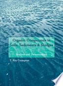 Organic Compounds in Soils  Sediments   Sludges