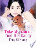 Take My Son To Find His Daddy