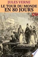 Le Tour Du Monde En Quatre-vingts Jours (Entièrement Illustré) : de ce volume sont de haute qualité et...
