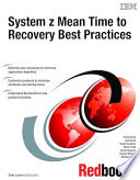 System Z Mean Time To Recovery Best Practices