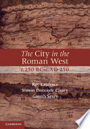The City in the Roman West  c 250 BC   c AD 250