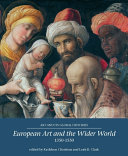 European Art And The Wider World 1350 1550
