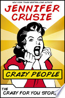 Crazy People  The Crazy for You Stories