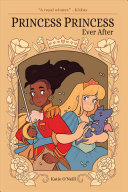 Princess Princess Ever After by Katie O'Neill