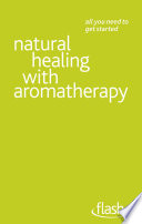 Natural Healing with Aromatherapy  Flash