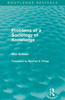 Problems of a Sociology of Knowledge (Routledge Revivals)