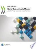 Higher Education In Mexico Labour Market Relevance And Outcomes