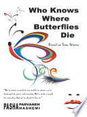 Who Knows Where Butterflies Die