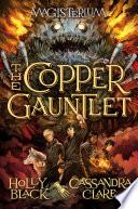 The Copper Gauntlet Magisterium Book 2