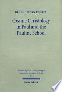 Cosmic Christology in Paul and the Pauline School Son Of Man Of Apocalyptic Judaism
