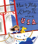 How to Make a Cherry Pie and See the U S A