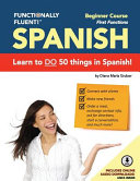 Functionally Fluent  Beginner Spanish Course  Including Full Color Spanish Coursebook and Audio Downloads