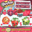 Shopkins The Sweetest Valentine Celebrate Her Favorite Holiday Valentine S Day