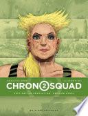 Chronosquad T02