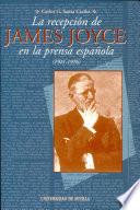 La recepci  n de James Joyce en la prensa espa  ola