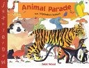 Animal Parade : great and small dazzle young readers...