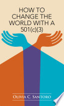 How to Change the World with a 501 C  3