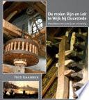 De molen Rijn en Lek te Wijk bij Duurstede. Wereldberoemd dankzij een misvatting