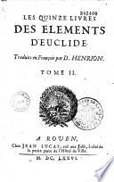 Les quinze livres des   l  ments g  om  triques d Euclide  traduicts en fran  ois par D  Henrion    plus le livre des Donnez du mesme Euclide  aussi traduict en fran  ois par ledit Henrion