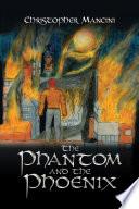 The Phantom and the Phoenix